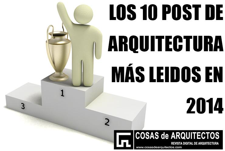 10-post-de-arquitectura-mas-leidos-2014