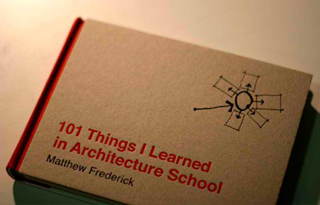 101 cosas que aprend en la escuela de arquitectura for Libros sobre planos arquitectonicos