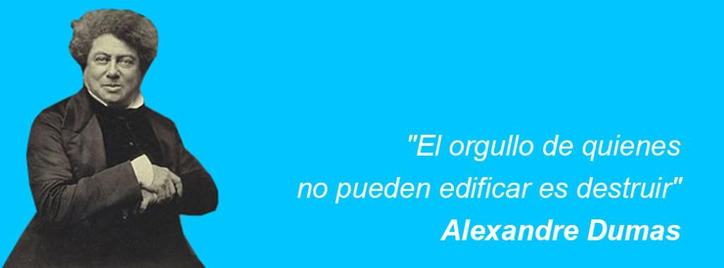 Alexandre-Dumas-edificar-destruir