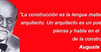 La construcción es la lengua materna del arquitecto – Perret