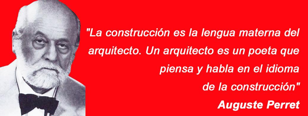 La construcci n es la lengua materna del arquitecto perret for Arquitectos y sus obras