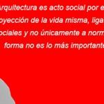 La Arquitectura es acto social por excelencia - Carlos Raúl Villanueva