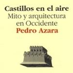 Castillos en el aire. Mito y arquitectura en Occidente
