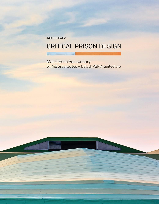 CRITICAL PRISON DESIGN libro del Centro Penitenciario Mas d'Enric