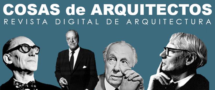 COSAS de ARQUITECTOS revista digital de arquitectura