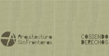 Cosiendo Derechos - Arquitectura Sin Fronteras
