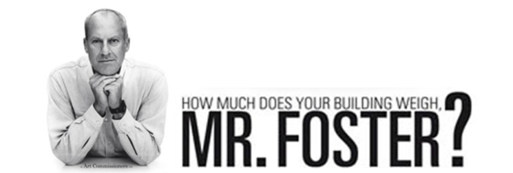 ¿Cuánto pesa su edificio, Señor Foster?