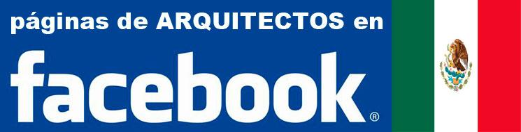 Arquitectos facebook mexico