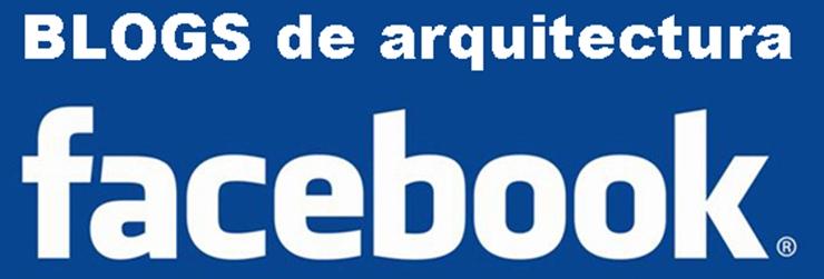Blogs de arquitectura en Facebook – Febrero 2013