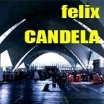 Félix Candela. 1910–2010 (Valencia)