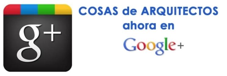 COSAS de ARQUITECTOS en Google+