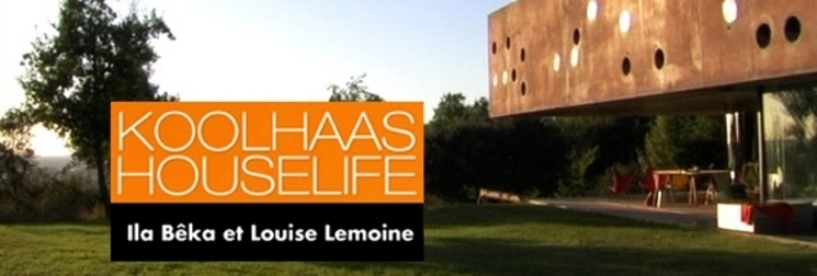 """Koolhaas Houselife"" de Ila Bêka & Louise Lemoine"