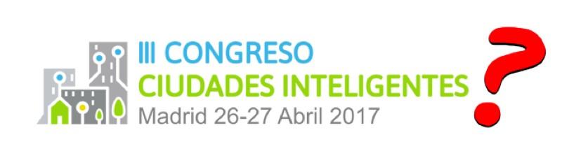 III Congreso Ciudades Inteligentes en Madrid del 26 al 27 de abril