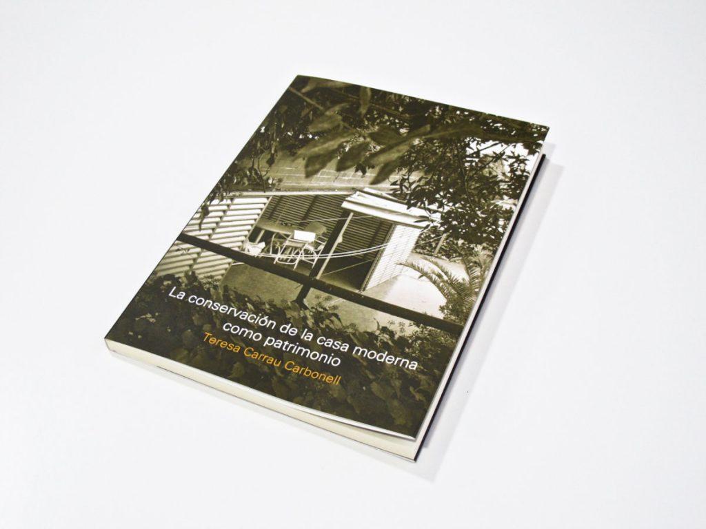 La conservacion de la casa moderna como patrimonio teresa carrau carbonell