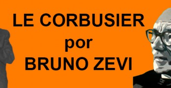 Le-Corbusier-arquitecto-Bruno-Zevi
