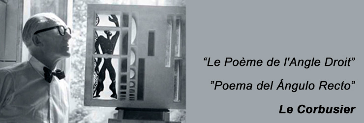 El Poema del ángulo recto de Le Corbusier