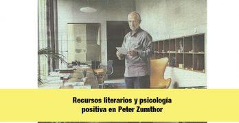 Recursos literarios psicologia positiva peter zumthor