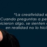 La creatividad es sólo conectar cosas - Steve Jobs