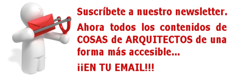 COSAS de ARQUITECTOS - Suscríbete a nuestro newsletter
