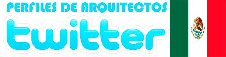 Arquitectos mexicanos en twitter – Mayo 2013