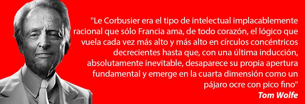 Tom Wolfe intelectual Le Corbusier