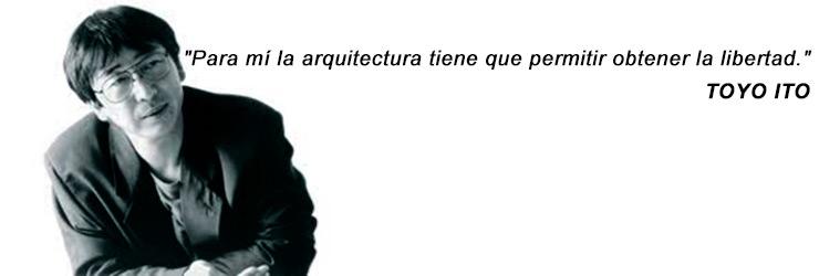 La arquitectura tiene que permitir obtener la libertad – Toyo Ito