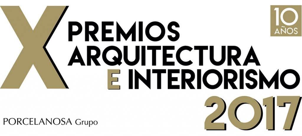 Entrega X Premios Arquitectura e Interiorismo 2017 | Porcelanosa