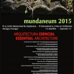 "MUNDANEUM 2015: VIII reunión internacional de arquitectura ""Arquitectura esencial"""